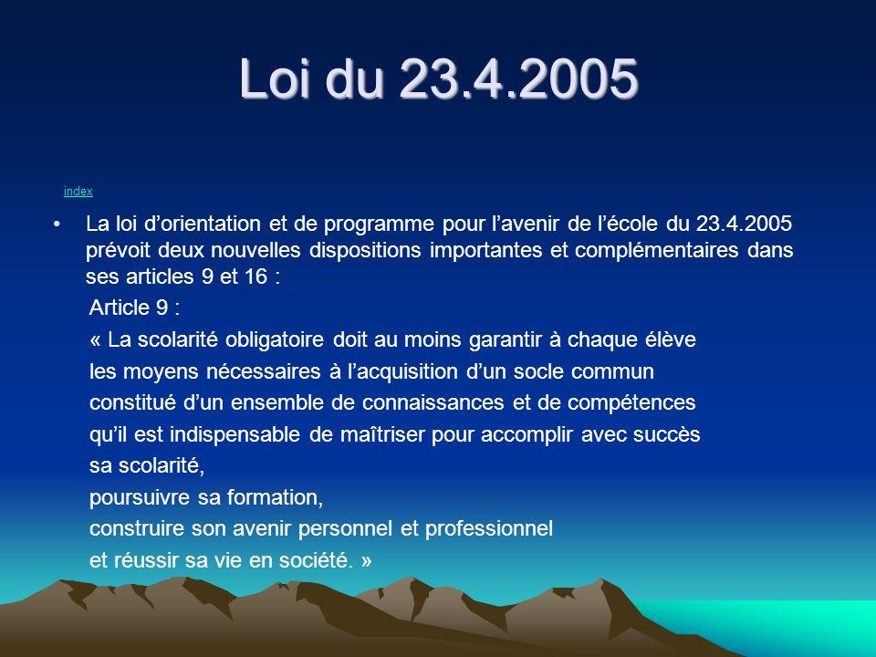 Loi du 23.4.2005 index La loi dorientation et de programme pour lavenir de lécole du 23.4.2005 prévoit deux nouvelles dispositions importantes et comp