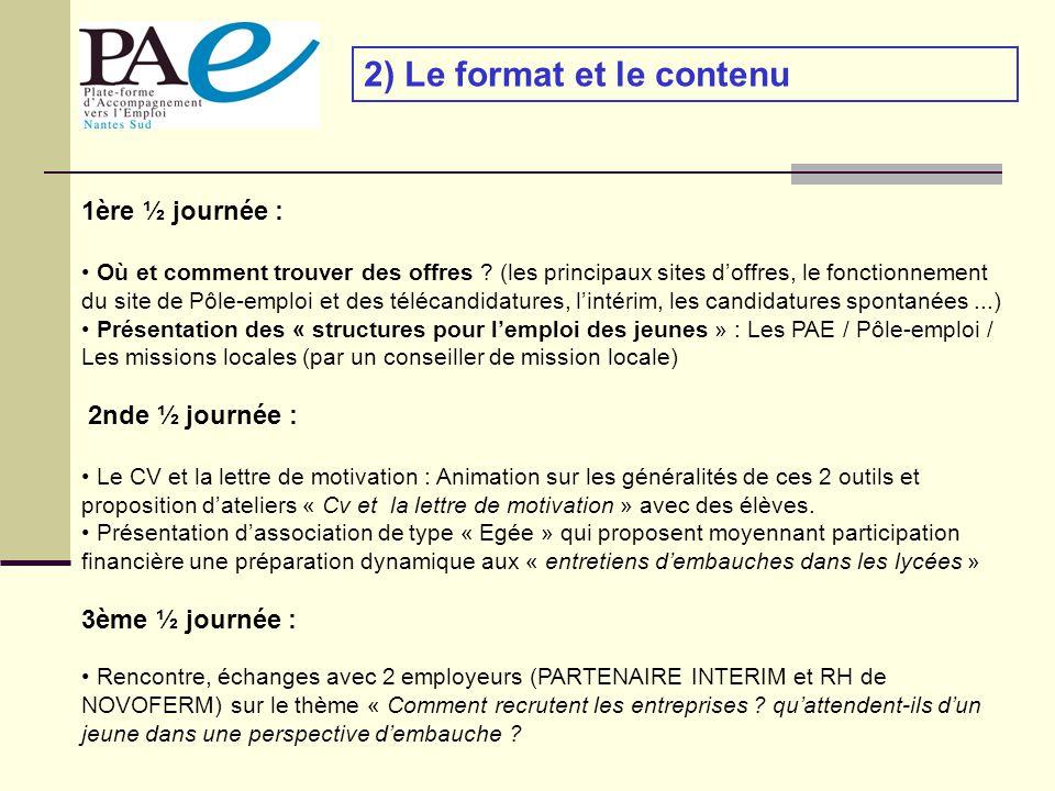 2) Le format et le contenu 1ère ½ journée : Où et comment trouver des offres ? (les principaux sites doffres, le fonctionnement du site de Pôle-emploi