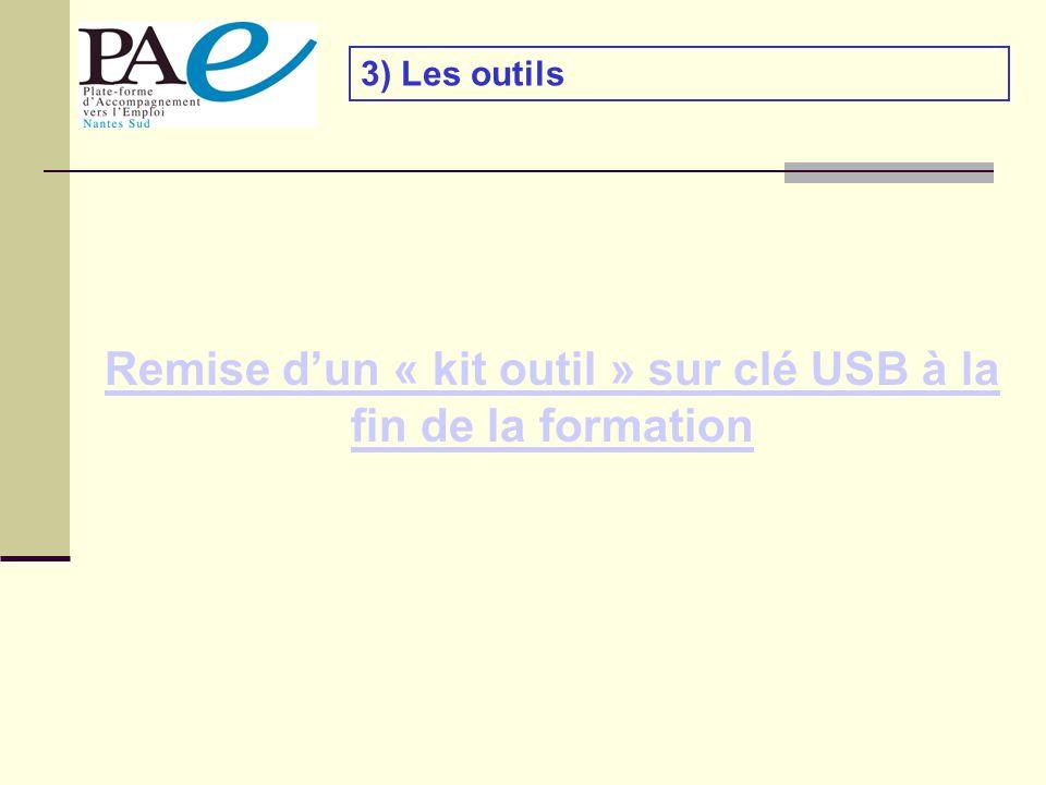 3) Les outils Remise dun « kit outil » sur clé USB à la fin de la formation