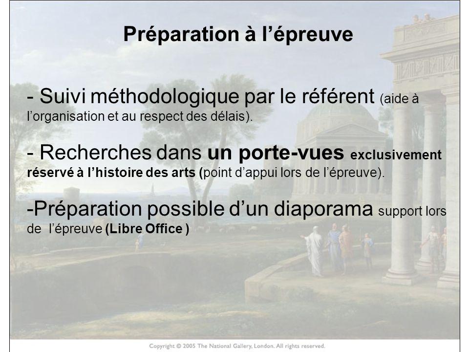 HISTOIRE DES ARTS Préparation à lépreuve - Suivi méthodologique par le référent (aide à lorganisation et au respect des délais). - Recherches dans un