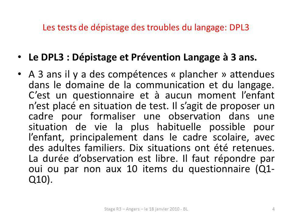 Les tests de dépistage des troubles du langage: DPL3 Le DPL3 : Dépistage et Prévention Langage à 3 ans. A 3 ans il y a des compétences « plancher » at