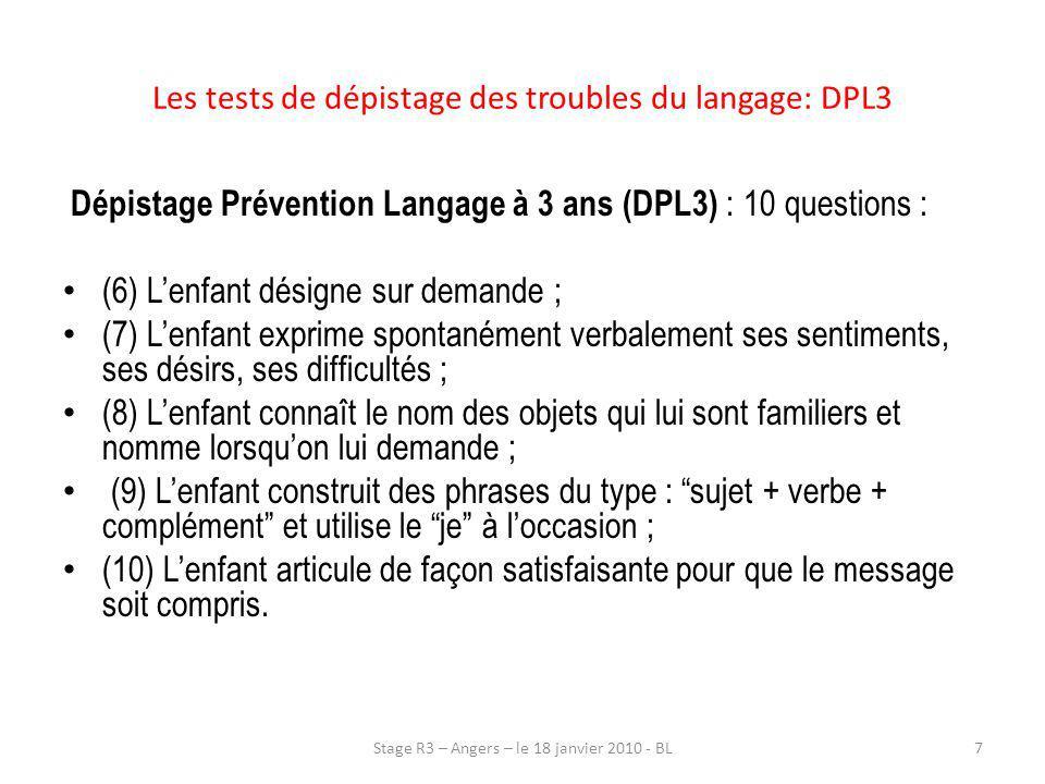 Les tests de dépistage des troubles du langage: DPL3 Dépistage Prévention Langage à 3 ans (DPL3) : 10 questions : (6) Lenfant désigne sur demande ; (7