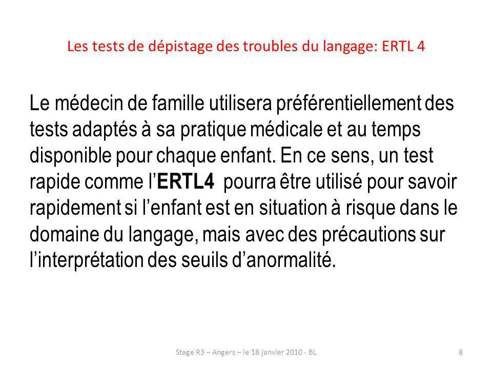 Les tests de dépistage des troubles du langage: ERTL 4 Le médecin de famille utilisera préférentiellement des tests adaptés à sa pratique médicale et
