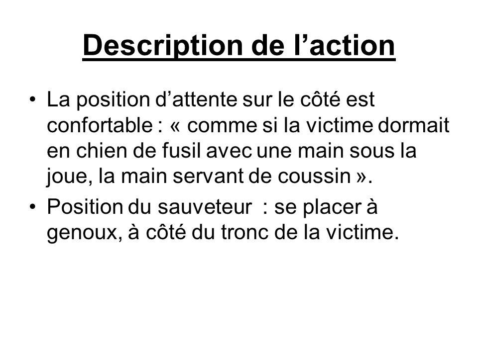 Description de laction La position dattente sur le côté est confortable : « comme si la victime dormait en chien de fusil avec une main sous la joue,