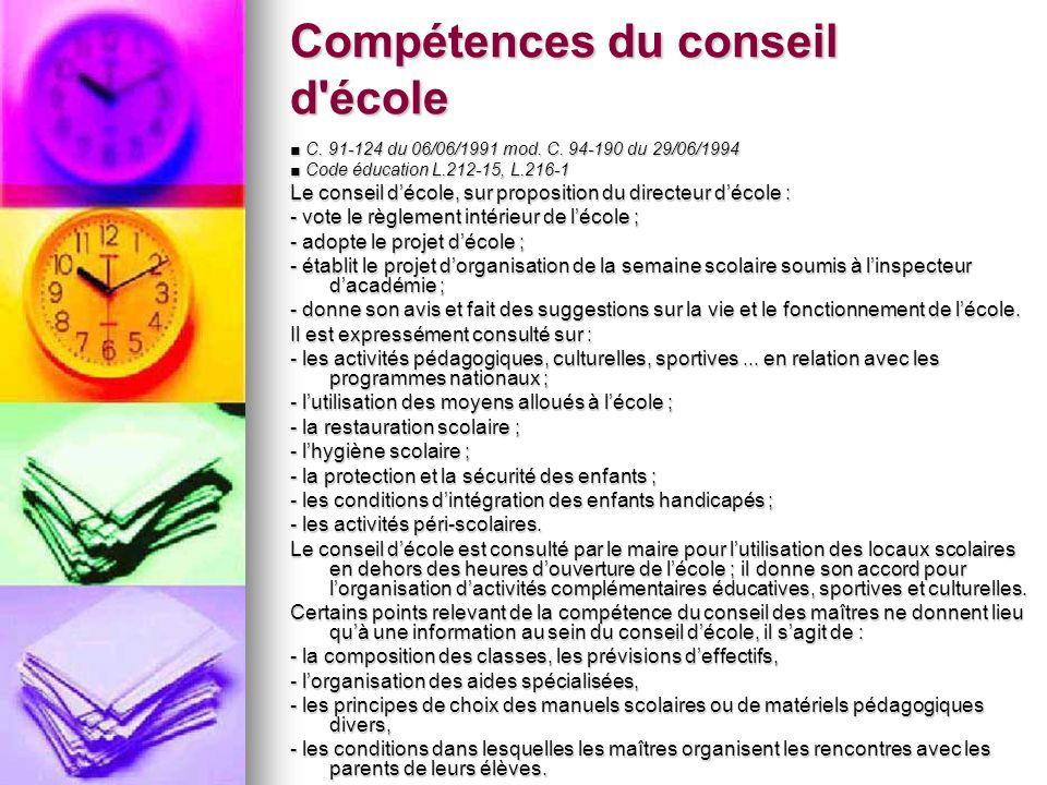 Compétences du conseil d'école C. 91-124 du 06/06/1991 mod. C. 94-190 du 29/06/1994 C. 91-124 du 06/06/1991 mod. C. 94-190 du 29/06/1994 Code éducatio