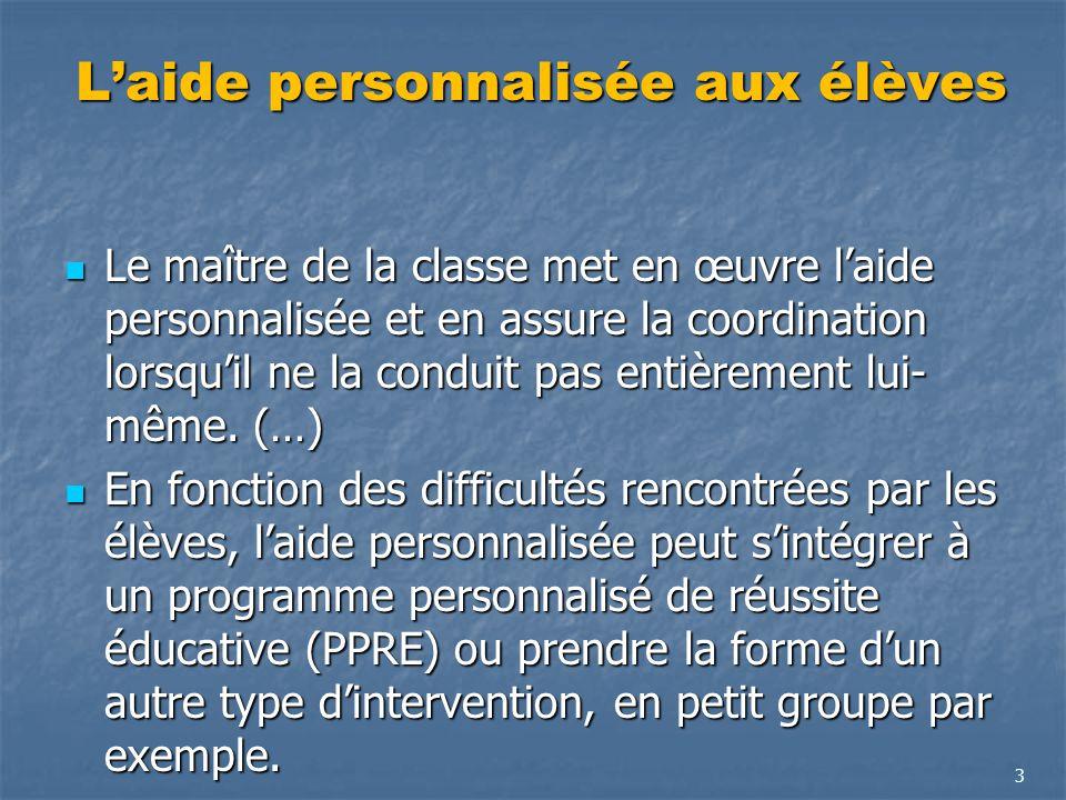 Laide personnalisée aux élèves Le maître de la classe met en œuvre laide personnalisée et en assure la coordination lorsquil ne la conduit pas entière