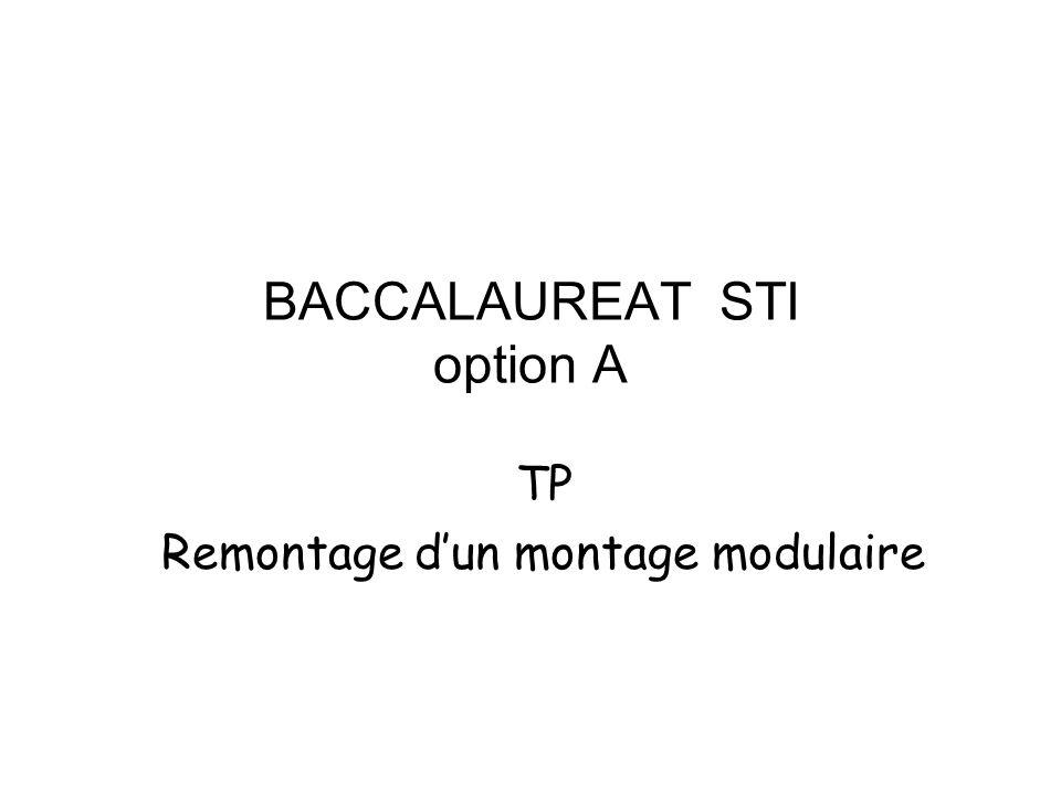 BACCALAUREAT STI option A TP Remontage dun montage modulaire