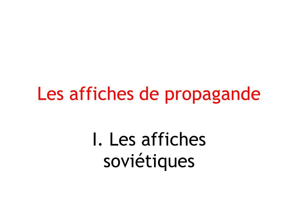 Les affiches de propagande I. Les affiches soviétiques