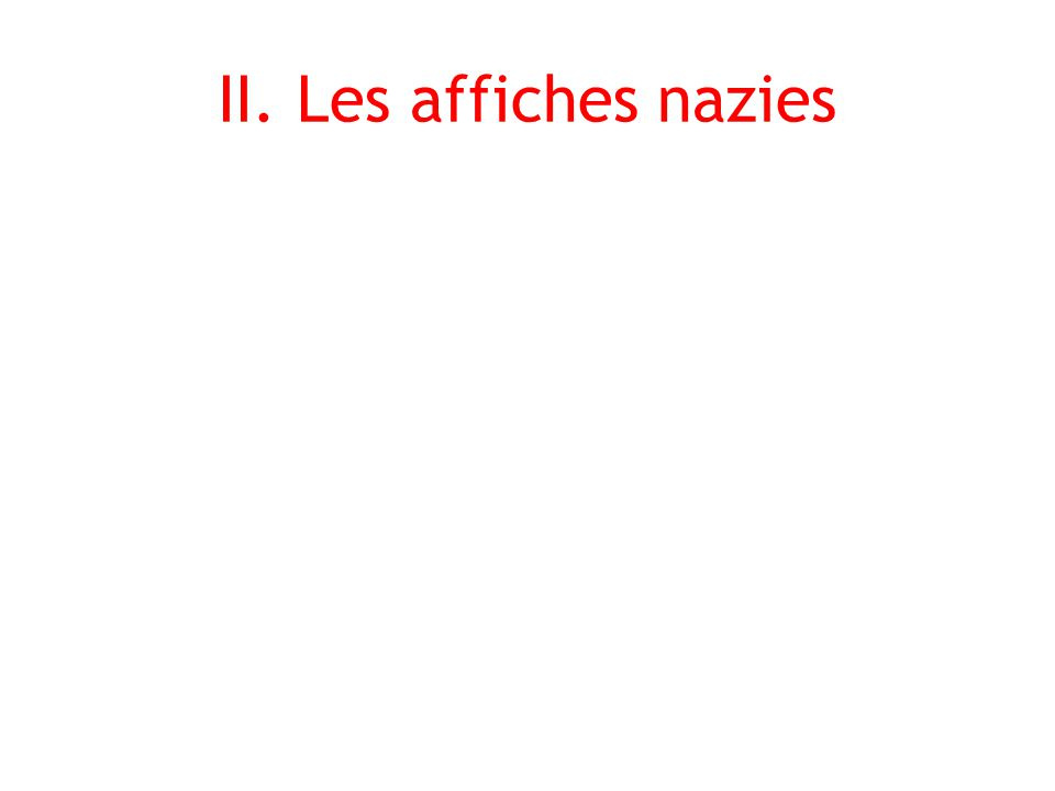 II. Les affiches nazies