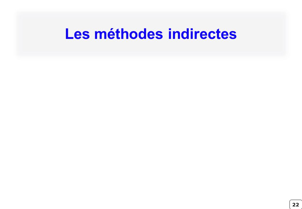 22 Les méthodes indirectes