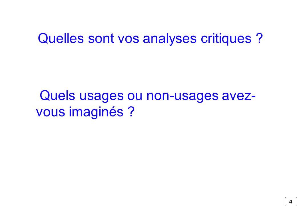 4 Quels usages ou non-usages avez- vous imaginés ? Quelles sont vos analyses critiques ?