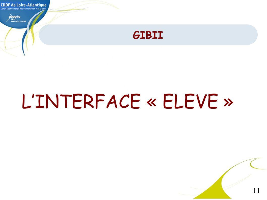 11 GIBII LINTERFACE « ELEVE »