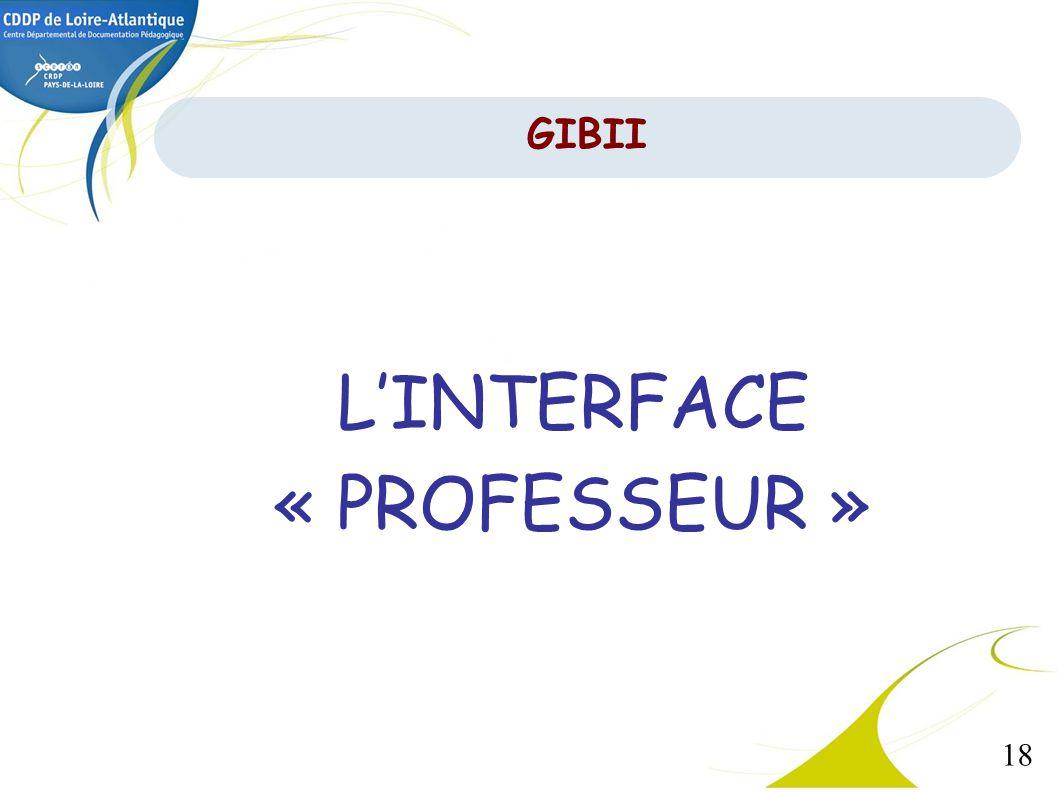 18 LINTERFACE « PROFESSEUR » GIBII