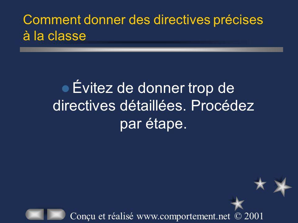 Évitez de donner trop de directives détaillées. Procédez par étape. Comment donner des directives précises à la classe Conçu et réalisé www.comporteme