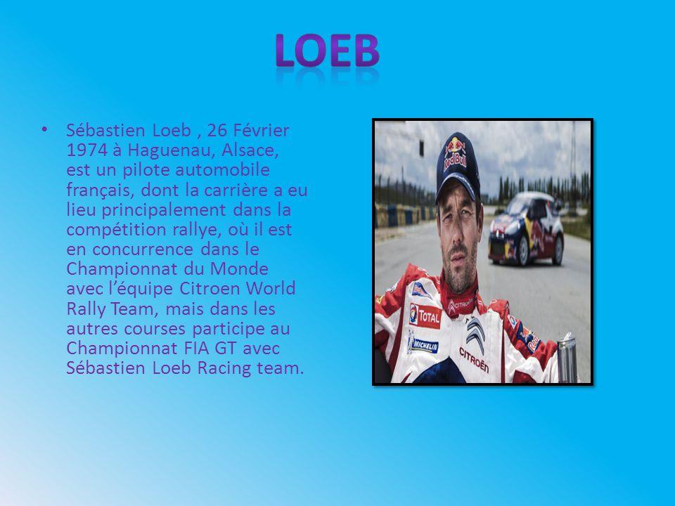 Sébastien Loeb, 26 Février 1974 à Haguenau, Alsace, est un pilote automobile français, dont la carrière a eu lieu principalement dans la compétition rallye, où il est en concurrence dans le Championnat du Monde avec léquipe Citroen World Rally Team, mais dans les autres courses participe au Championnat FIA GT avec Sébastien Loeb Racing team.