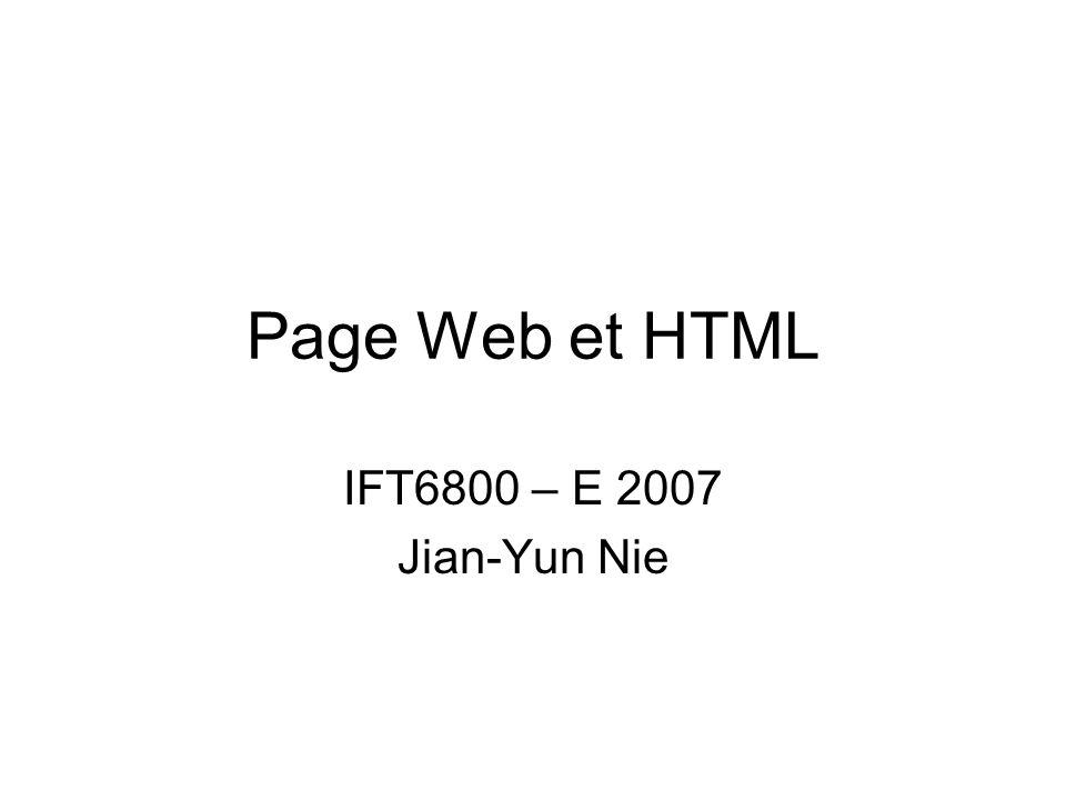 Page Web et HTML IFT6800 – E 2007 Jian-Yun Nie