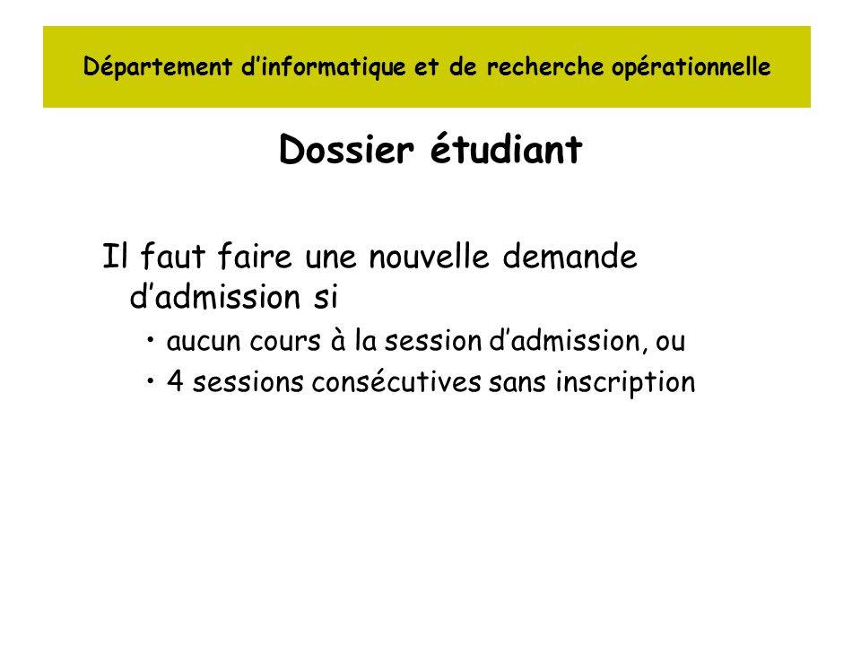 Département dinformatique et de recherche opérationnelle Dossier étudiant Il faut faire une nouvelle demande dadmission si aucun cours à la session da