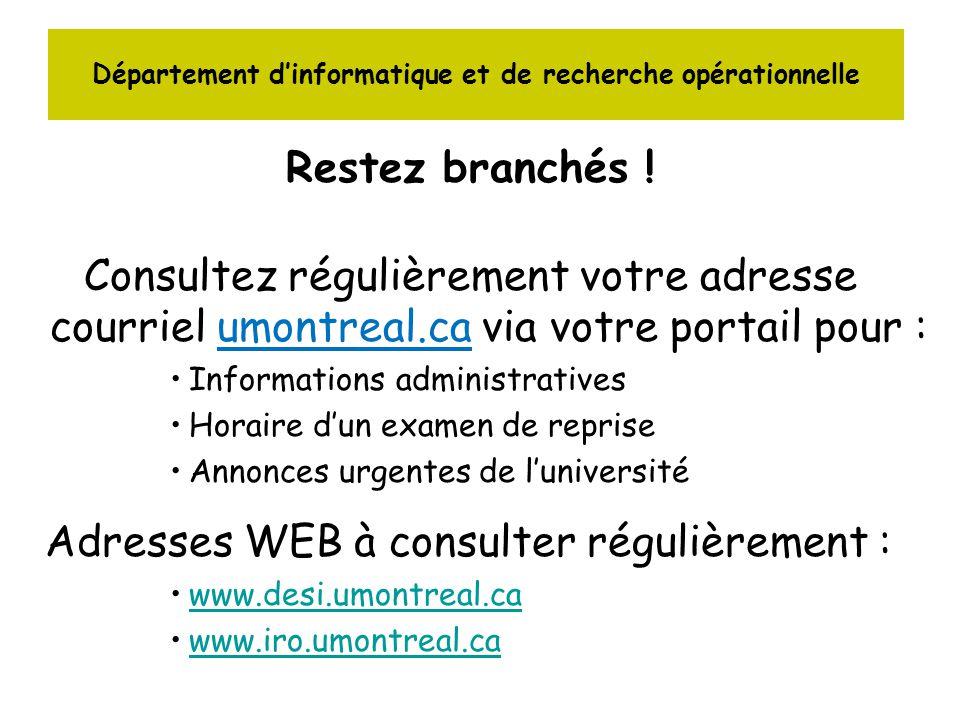 Département dinformatique et de recherche opérationnelle Restez branchés .