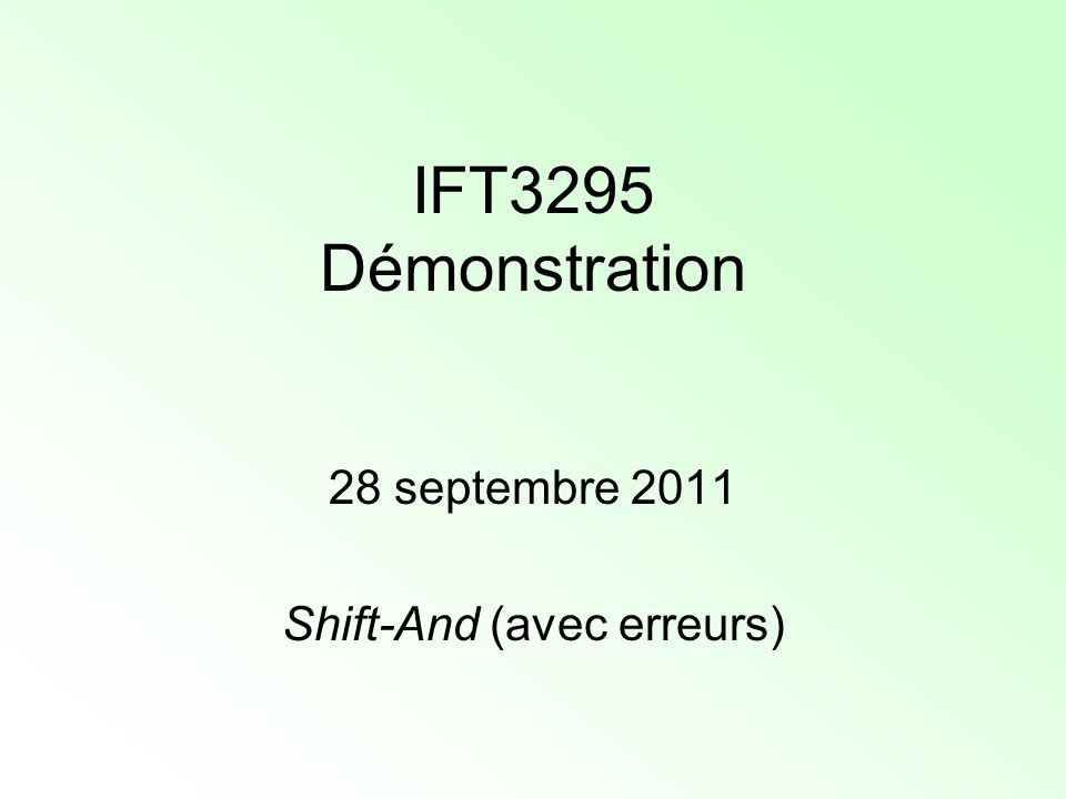 Shift-And (avec erreurs) aabaacaabacab 11111111111111 a01 a0 b0 a0 c0 R0R0 R 0 j+1 [i] = 1 si R 0 j [i-1] = 1 et mot i = texte j+1 0 sinon j+1j i i-1