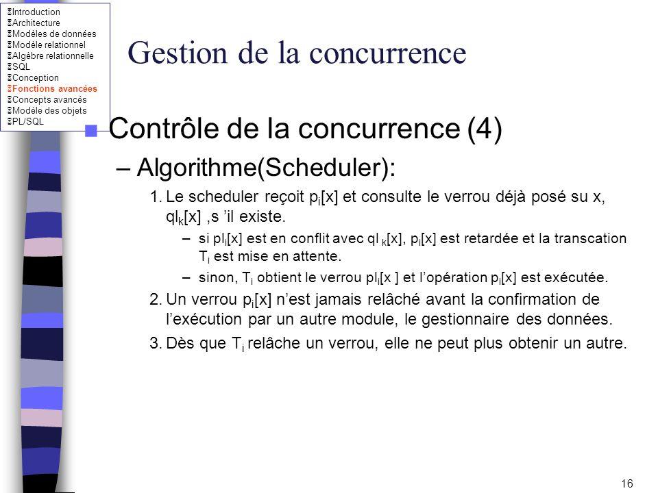 Introduction Architecture Modèles de données Modèle relationnel Algèbre relationnelle SQL Conception Fonctions avancées Concepts avancés Modèle des ob