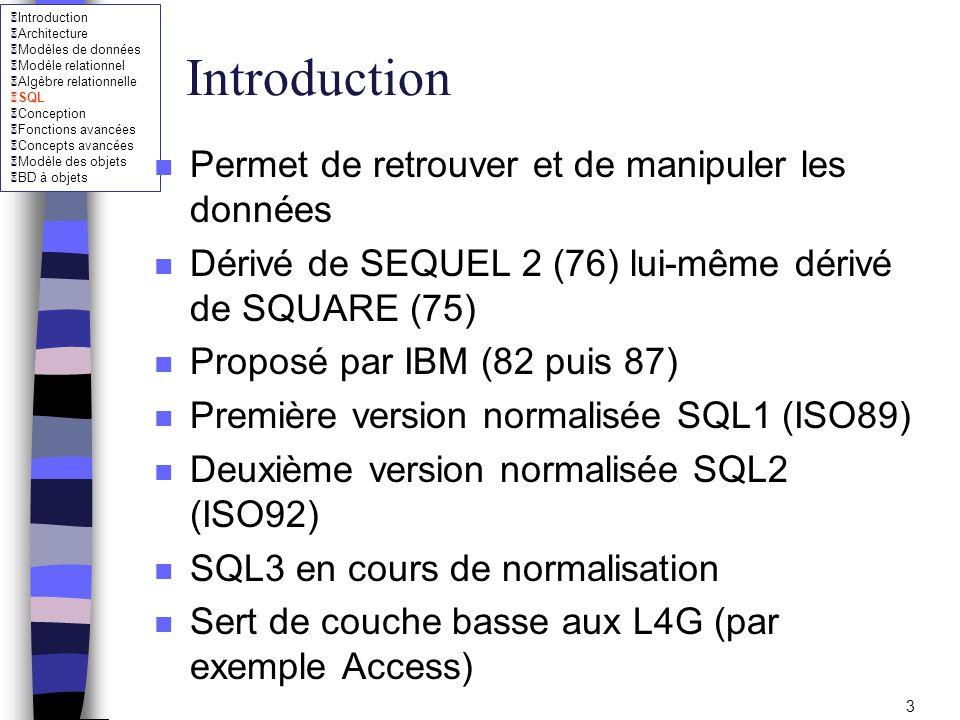 Introduction Architecture Modèles de données Modèle relationnel Algèbre relationnelle SQL Conception Fonctions avancées Concepts avancées Modèle des objets BD à objets 54 Opérations ensemblistes n Division (2 Ayoye !!!) select fname as Prenom, lname as Nom from employe where not exists (select pno from works_on w1 where essn = 123456789 and not exists (select pno from works_on w2 where essn = ssn and w1.pno = w2.pno)) ;
