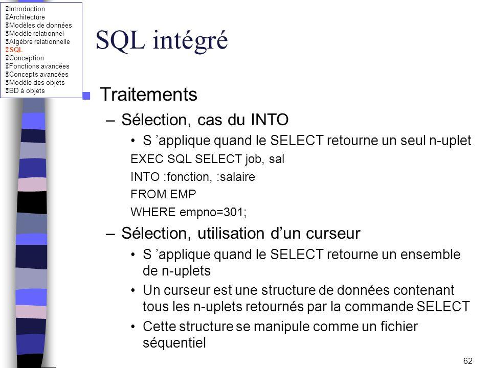 Introduction Architecture Modèles de données Modèle relationnel Algèbre relationnelle SQL Conception Fonctions avancées Concepts avancées Modèle des o