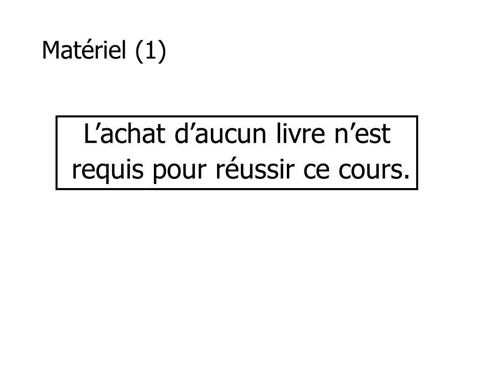Matériel (1) Lachat daucun livre nest requis pour réussir ce cours.