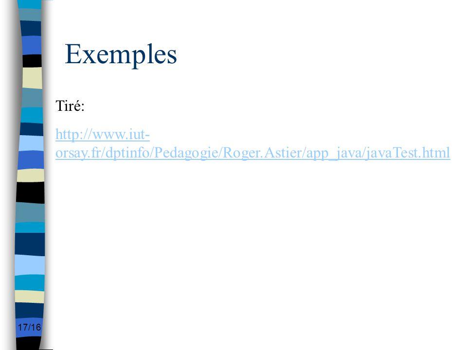 17/16 Exemples Tiré: http://www.iut- orsay.fr/dptinfo/Pedagogie/Roger.Astier/app_java/javaTest.html