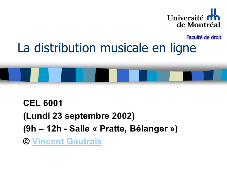 La distribution musicale en ligne CEL 6001 (Lundi 23 septembre 2002) (9h – 12h - Salle « Pratte, Bélanger ») © Vincent GautraisVincent Gautrais