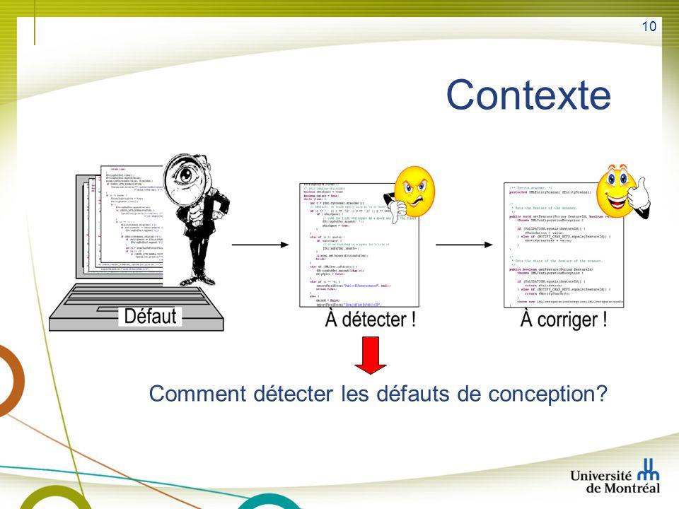 10 Contexte Comment détecter les défauts de conception?