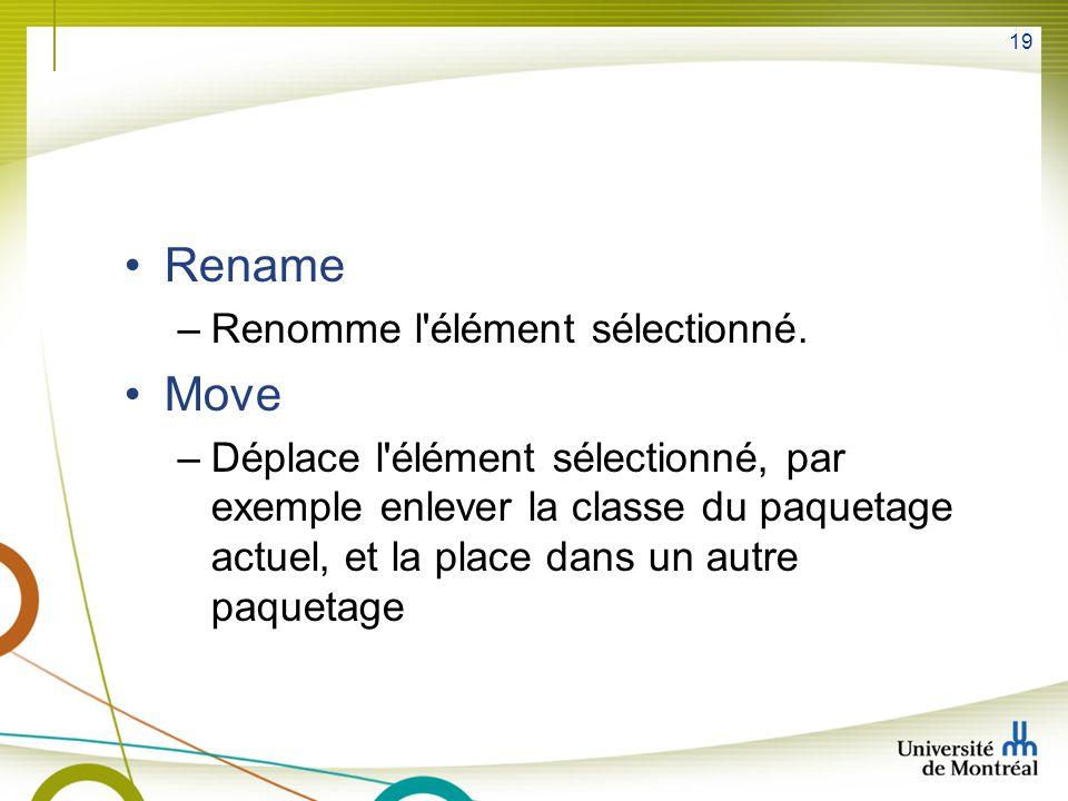 19 Rename –Renomme l élément sélectionné.