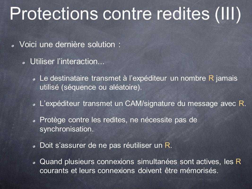 Protections contre redites (III) Voici une dernière solution : Utiliser linteraction...