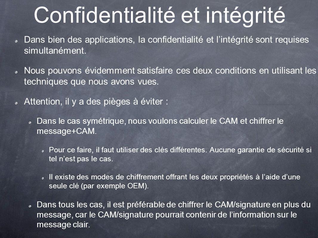 Confidentialité et intégrité Dans bien des applications, la confidentialité et lintégrité sont requises simultanément.