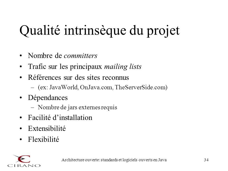 Architecture ouverte: standards et logiciels ouverts en Java34 Qualité intrinsèque du projet Nombre de committers Trafic sur les principaux mailing li