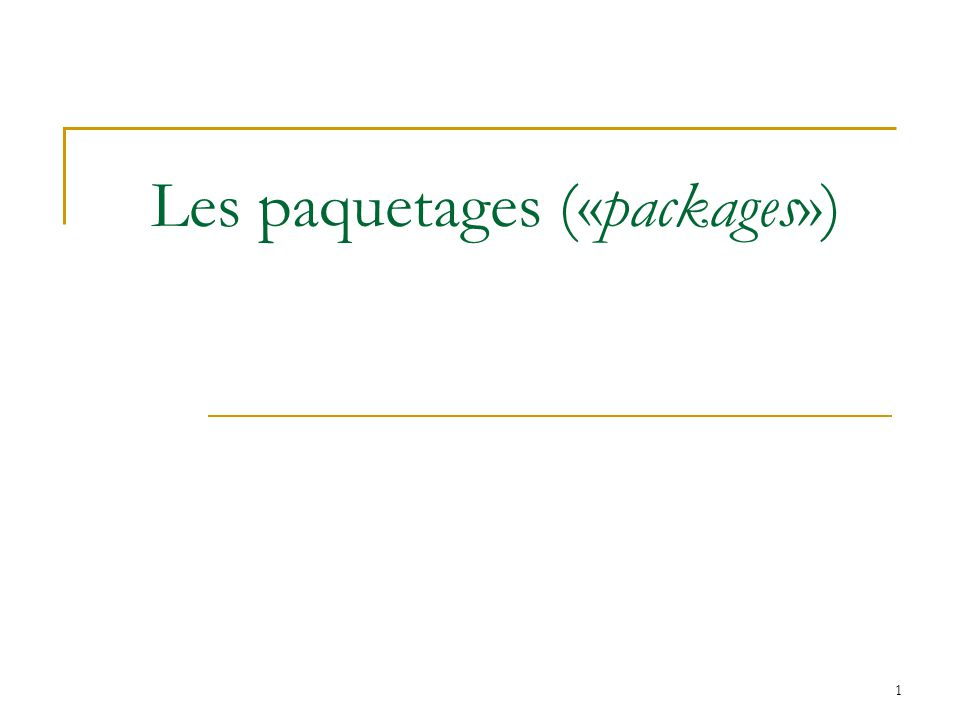 1 Les paquetages («packages»)