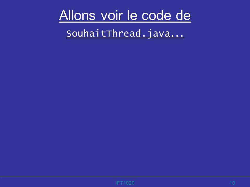 IFT102010 Allons voir le code de SouhaitThread.java …