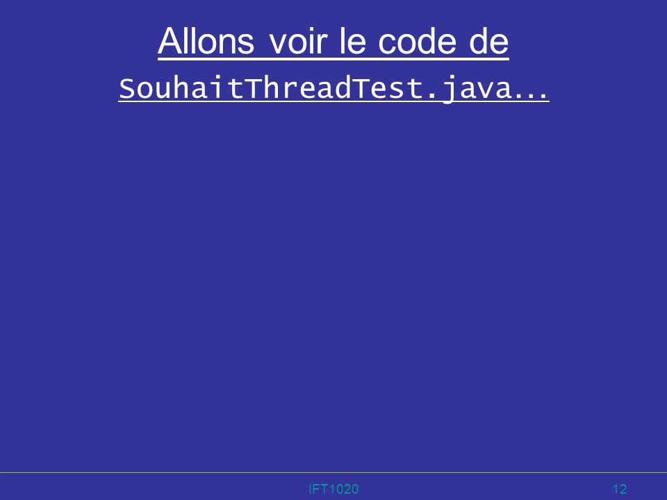 IFT102012 Allons voir le code de SouhaitThreadTest.java …