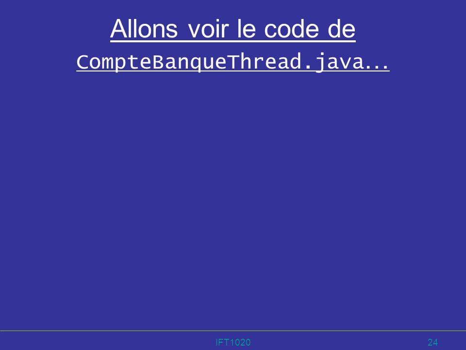 IFT102024 Allons voir le code de CompteBanqueThread.java …