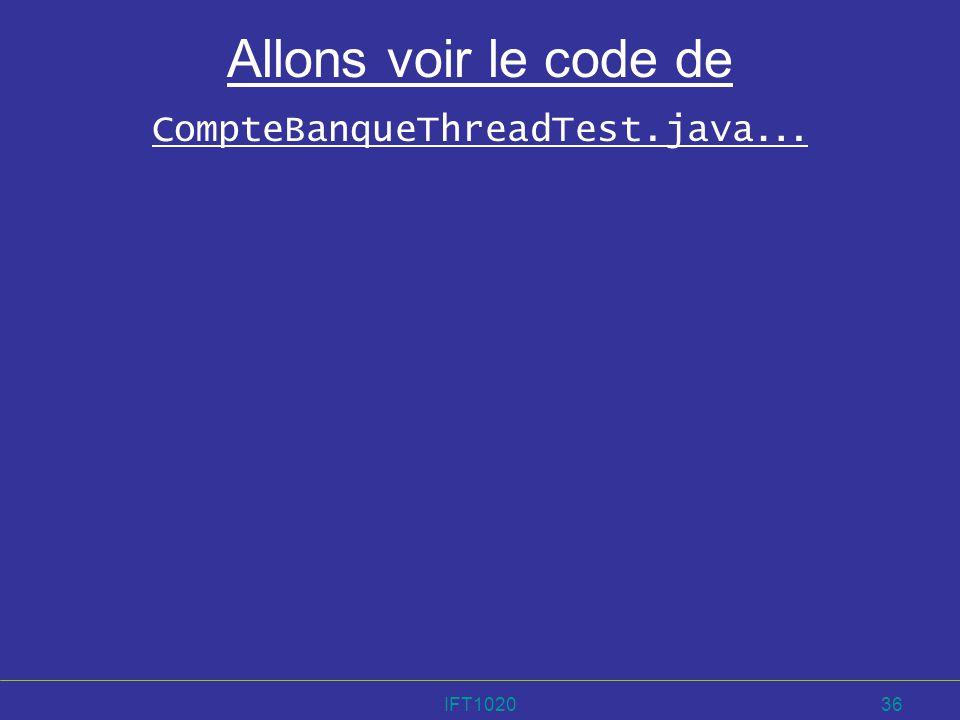 IFT102036 Allons voir le code de CompteBanqueThreadTest.java …