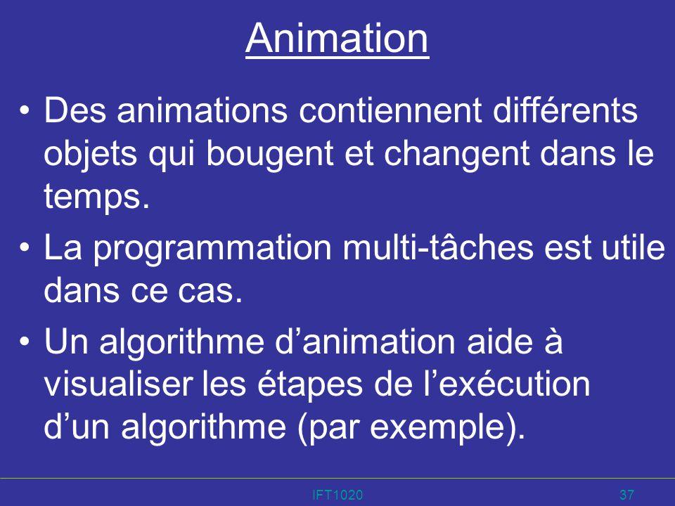 IFT102037 Animation Des animations contiennent différents objets qui bougent et changent dans le temps. La programmation multi-tâches est utile dans c