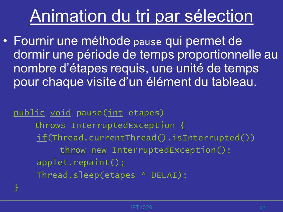 IFT102041 Animation du tri par sélection Fournir une méthode pause qui permet de dormir une période de temps proportionnelle au nombre détapes requis,