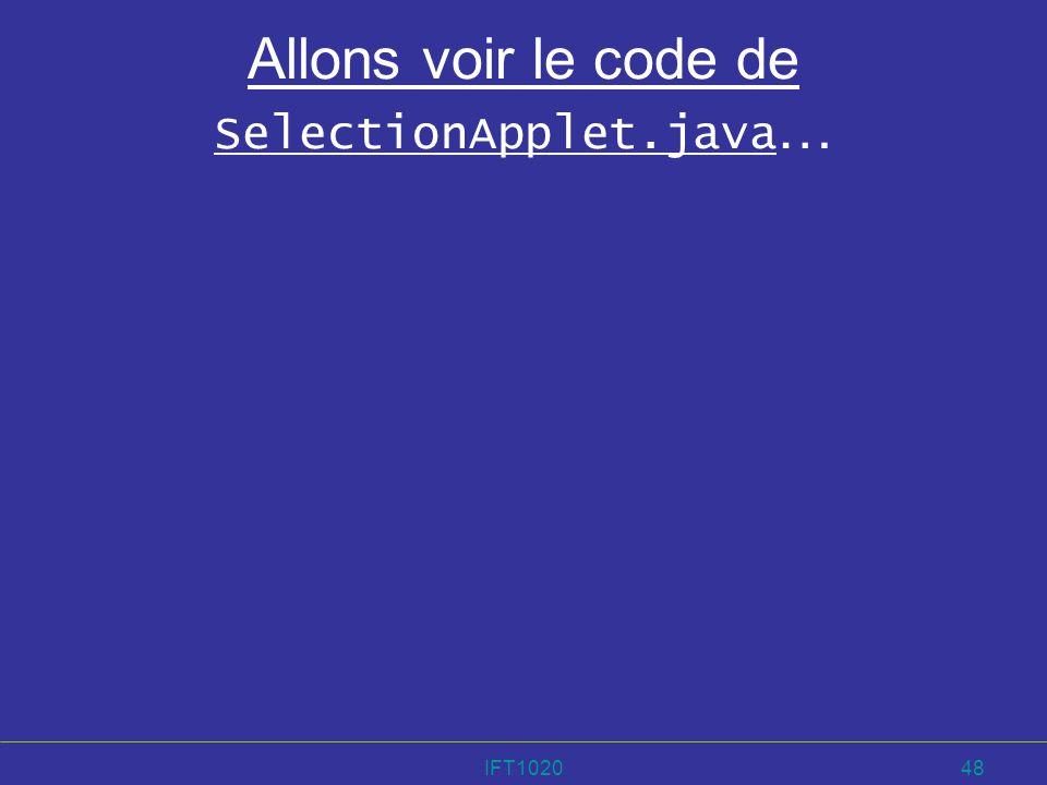 IFT102048 Allons voir le code de SelectionApplet.java …