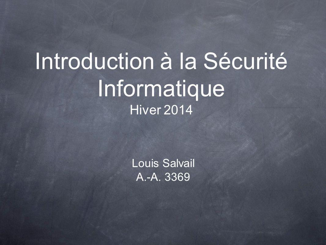 Introduction à la Sécurité Informatique Hiver 2014 Louis Salvail A.-A. 3369