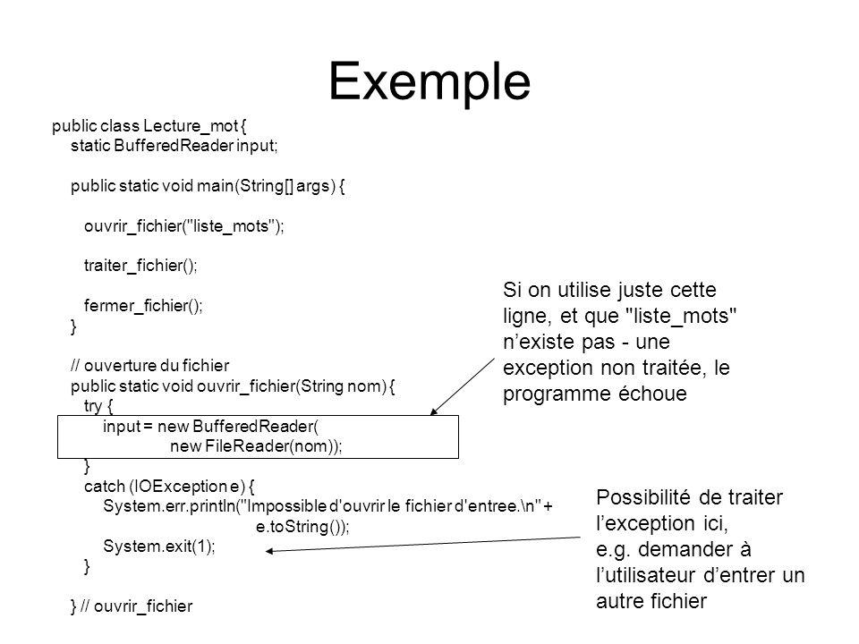 Message dexception … catch (IOException e) { System.err.println( Impossible d ouvrir le fichier d entree.\n + e.toString()); System.exit(1); } Message affiché: Impossible d ouvrir le fichier d entree.