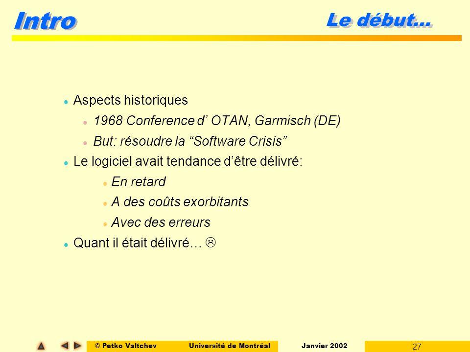 © Petko ValtchevUniversité de Montréal Janvier 2002 27 Intro Le début… l Aspects historiques l 1968 Conference d OTAN, Garmisch (DE) l But: résoudre l