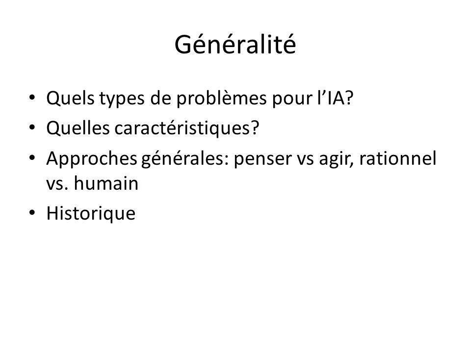 Généralité Quels types de problèmes pour lIA. Quelles caractéristiques.