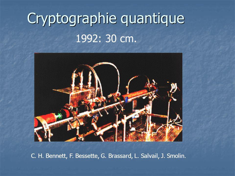 Cryptographie quantique C. H. Bennett, F. Bessette, G. Brassard, L. Salvail, J. Smolin. 1992: 30 cm.
