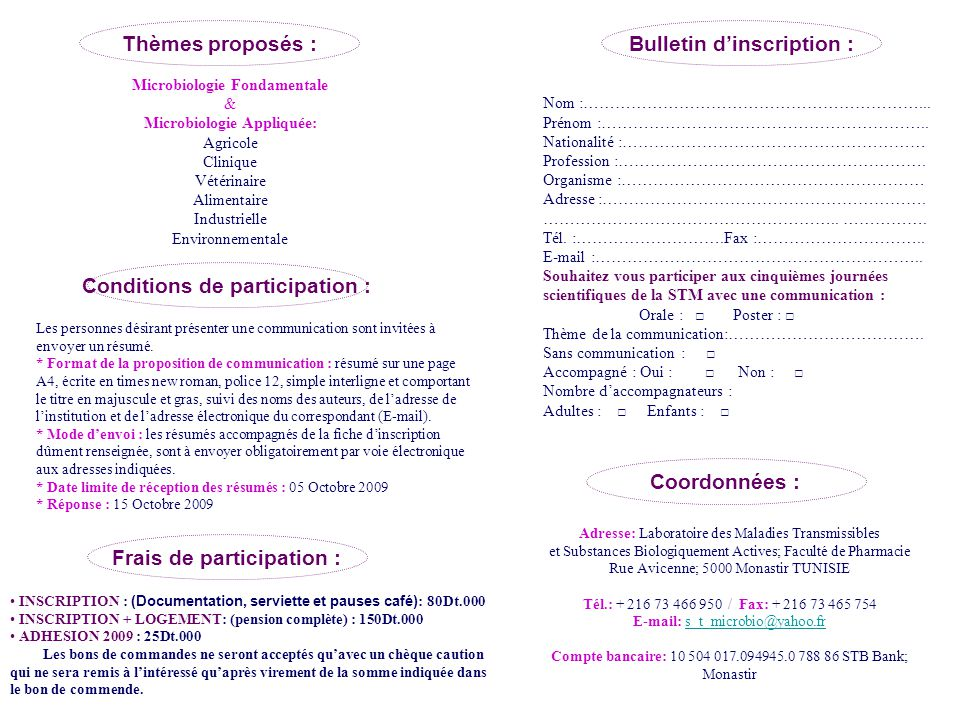 Symposium Topics : Participation conditions : Persons wishing to present a communication are invited to send their summary, * Characters of summary proposed: The summary would be righten on page A4, police times new roman, character 12, simple interline with a big and gras character title, then the righters name and the electronic address of the sunder.