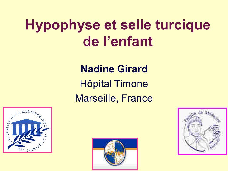 Hypophyse et selle turcique de lenfant Nadine Girard Hôpital Timone Marseille, France
