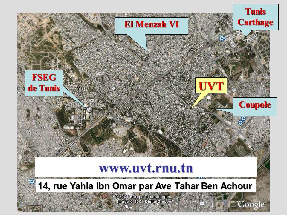 FSEG de Tunis UVT El Menzah VI Coupole Tunis Carthage 14, rue Yahia Ibn Omar par Ave Tahar Ben Achour www.uvt.rnu.tn